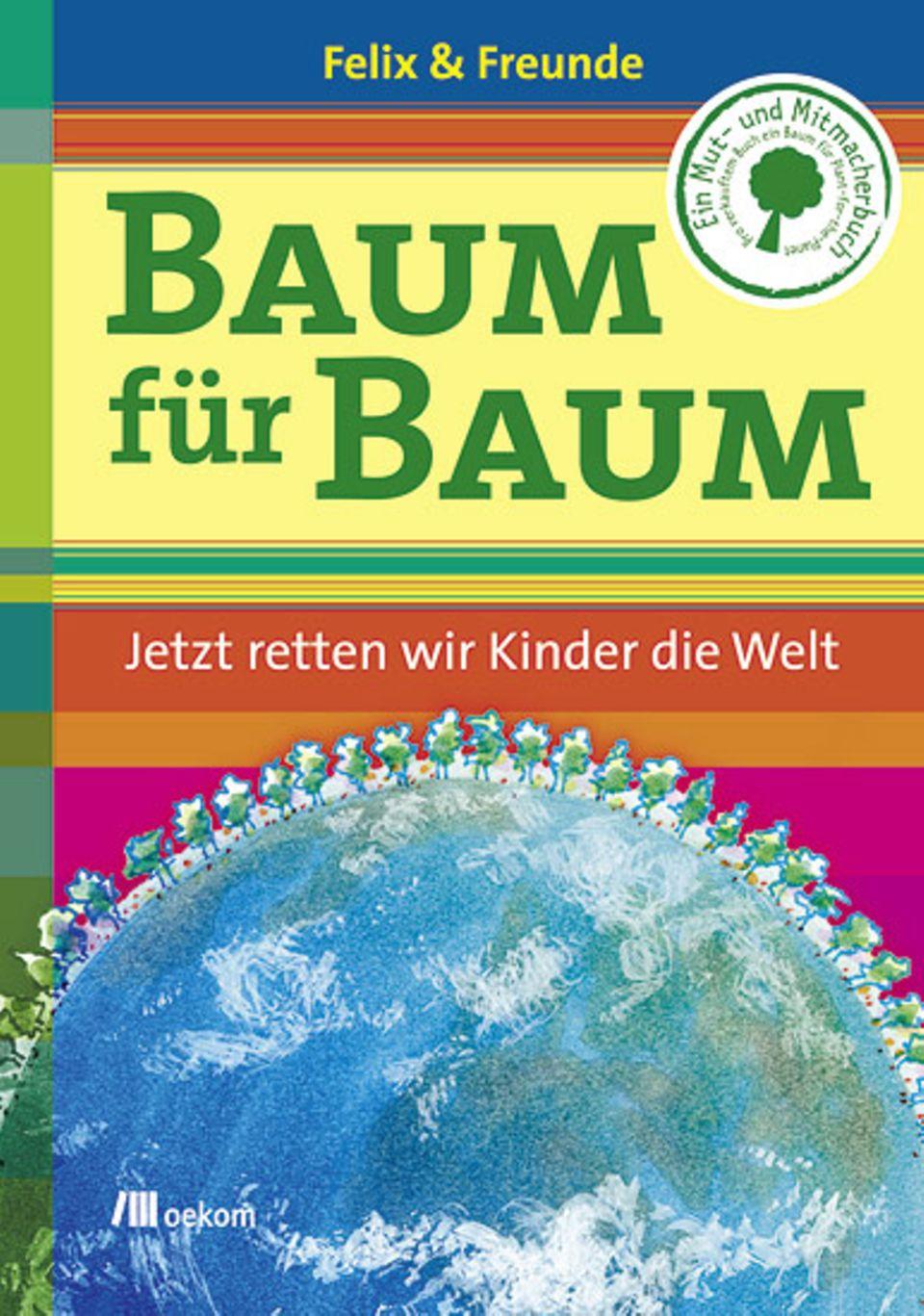 """Naturschutz: Cover von """"Baum für Baum. Jetzt retten wir Kinder die Welt"""""""