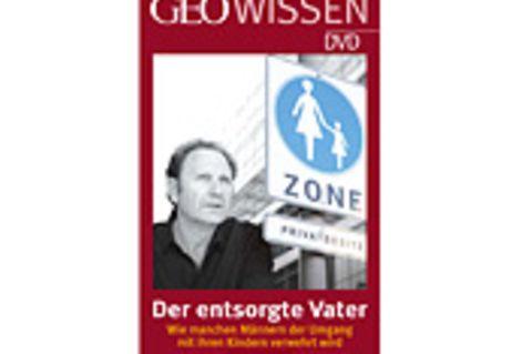 GEO-WISSEN-DVD: Der entsorgte Vater