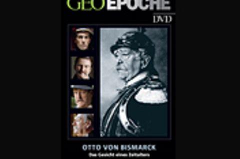 GEOEPOCHE-DVD: Otto von Bismarck
