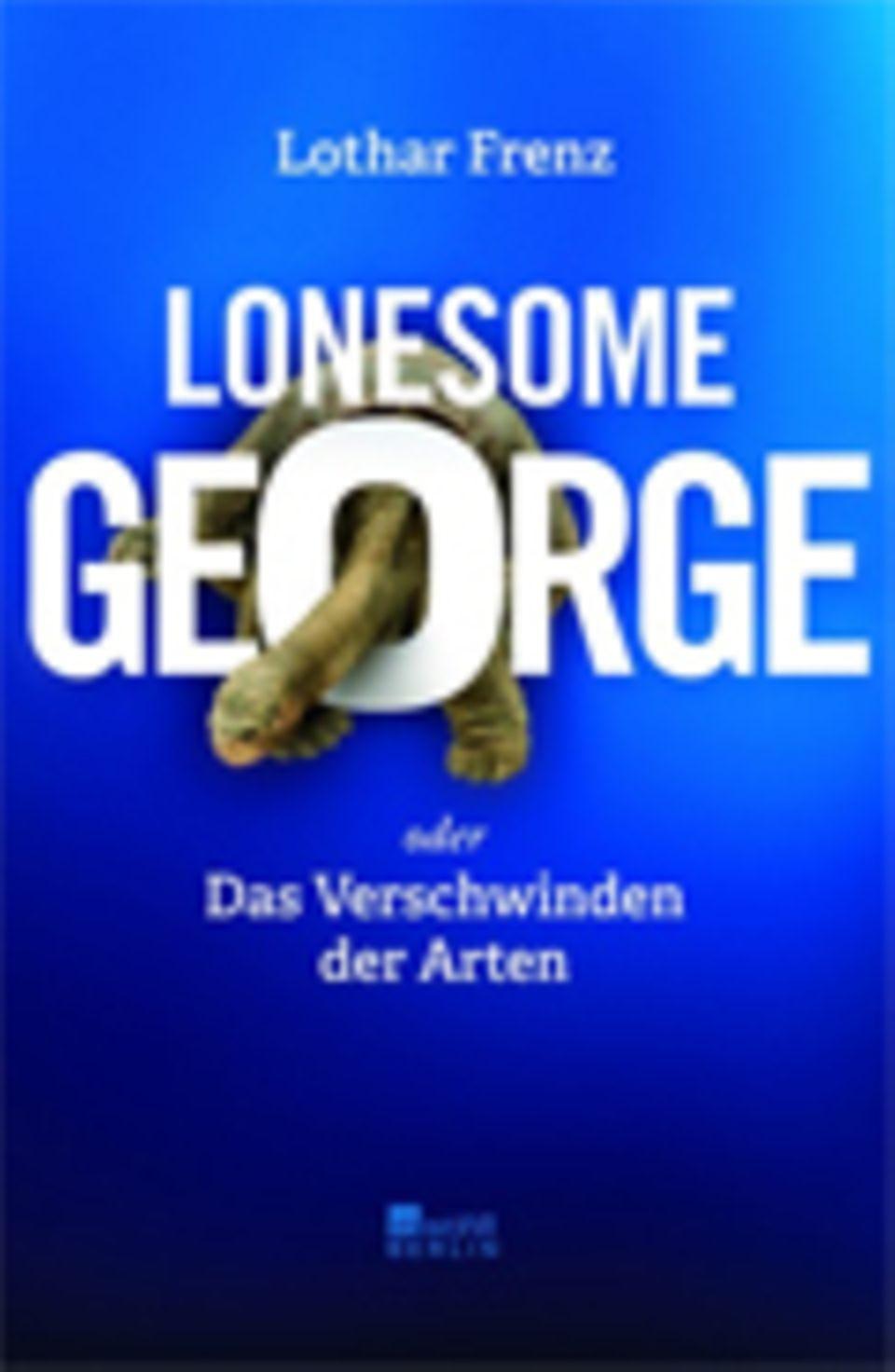 Biodiversität: Lothar Frenz Lonesome George Gebunden, 352 Seiten Rowohlt Verlag Berlin 19,95 Euro
