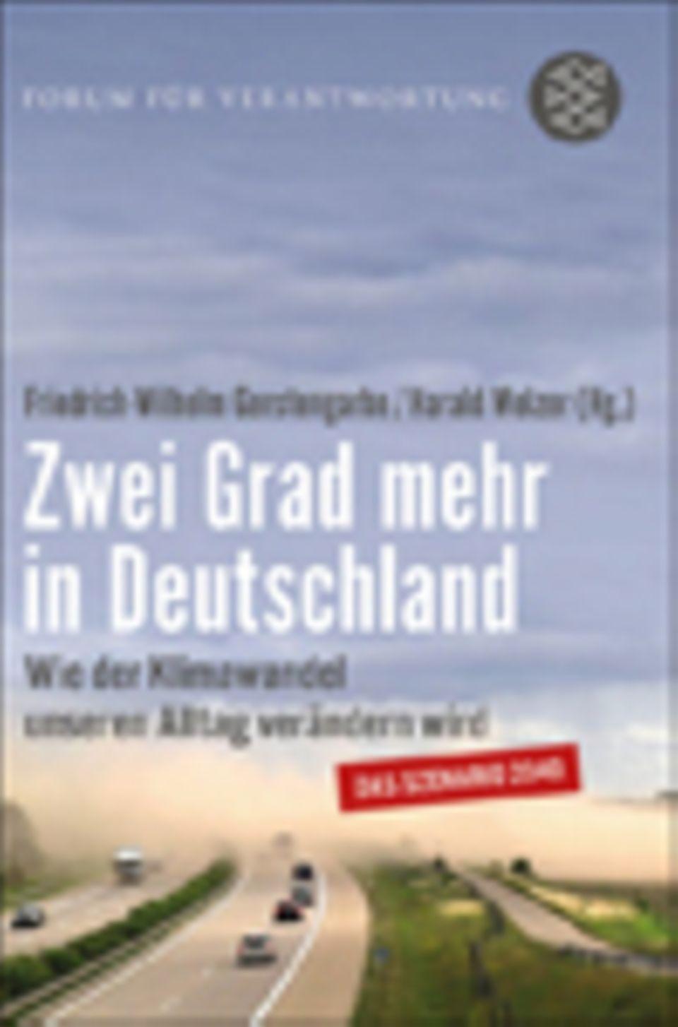 Klimawandel: H. Welzer, F.-W. Gerstengarbe (Hg.) Zwei Grad mehr in Deutschland Fischer Verlag 2013 Im selben Verlag erschienen: Selbst denken