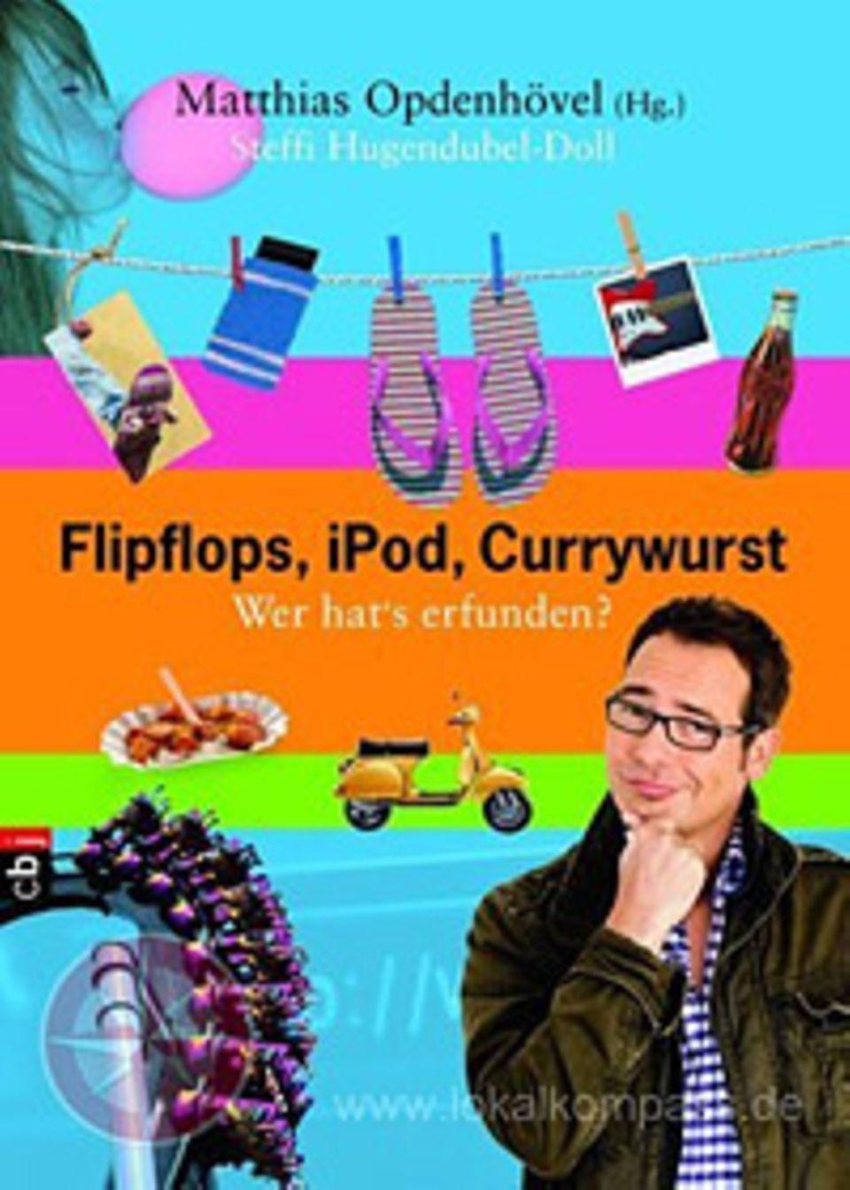 Buchtipp: Buchtipp: Flipflops, iPod, Currywurst: Wer hat's erfunden?