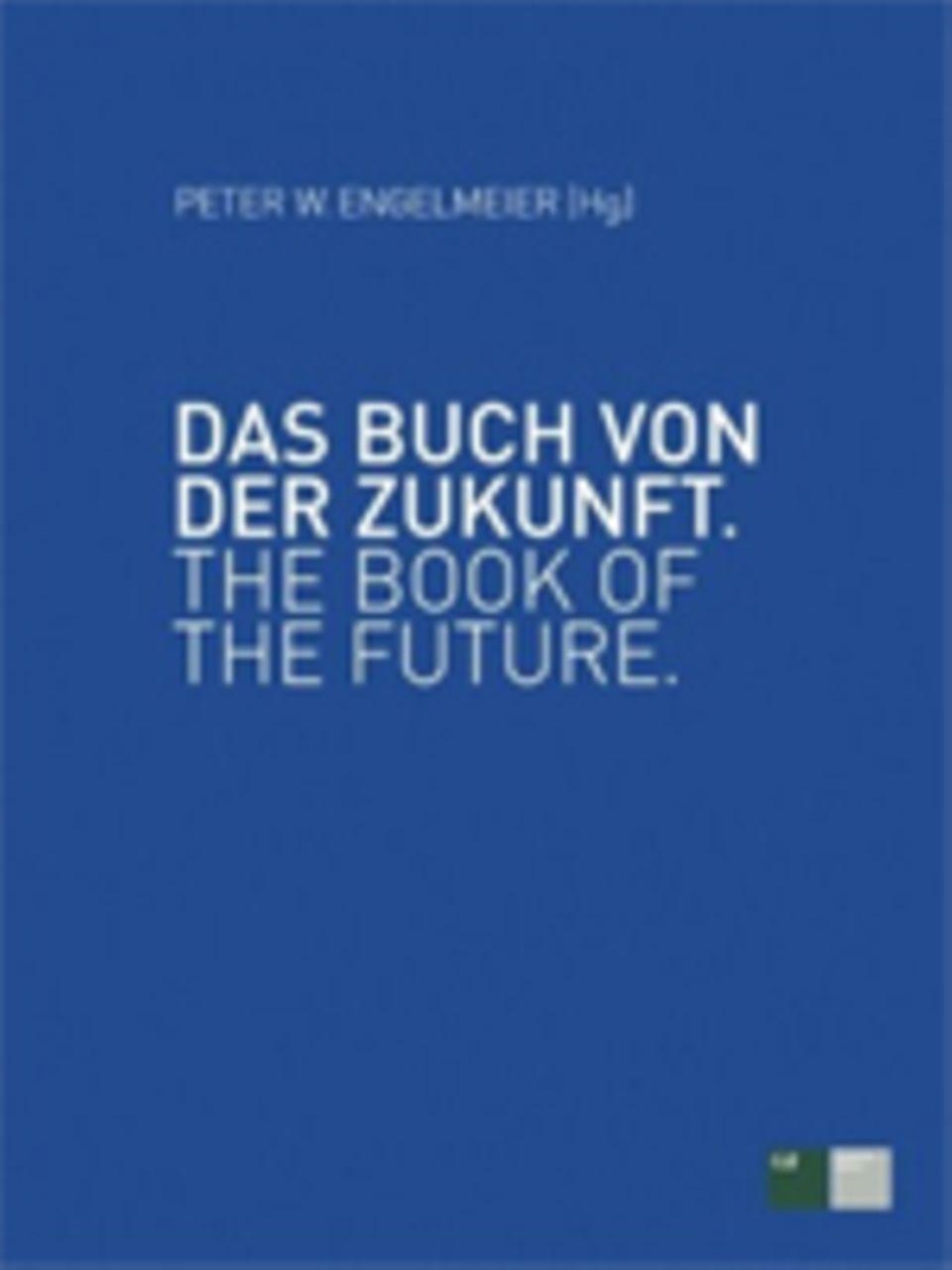 """Alternativer Nobelpreis: Der Beitrag erschien zuerst in """"Das Buch von der Zukunft"""", hg. von Peter W. Engelmeier, G+J Corporate Editors 2013, 39,50 Euro, ISBN 3652002946"""