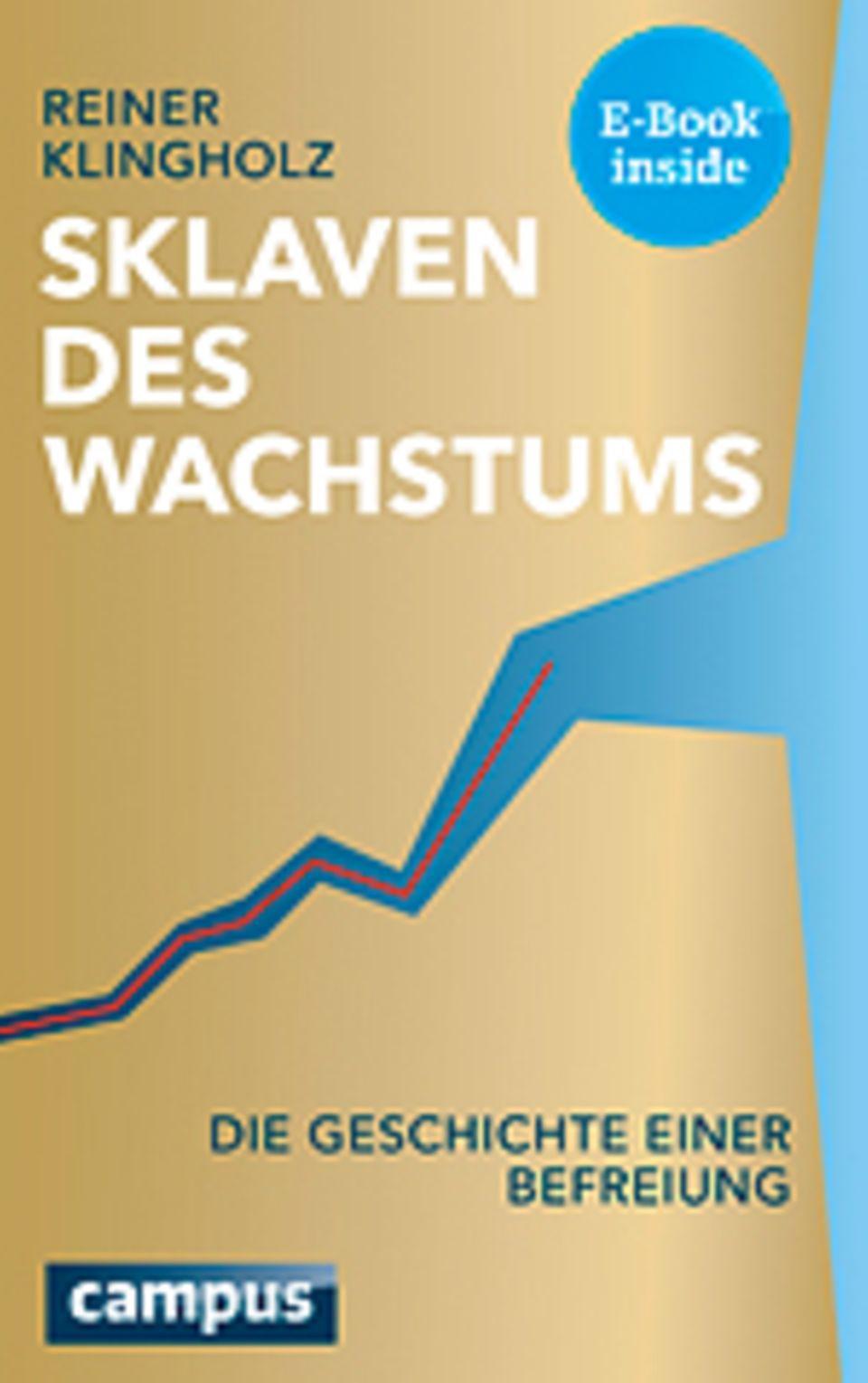 """Zukunft: Reiner Klingholz' Buch """"Sklaven des Wachstums - die Geschichte einer Befreiung"""" ist im Campus-Verlag erschienen: 348 Seiten, inklusive E-Book, 24, 99 Euro"""