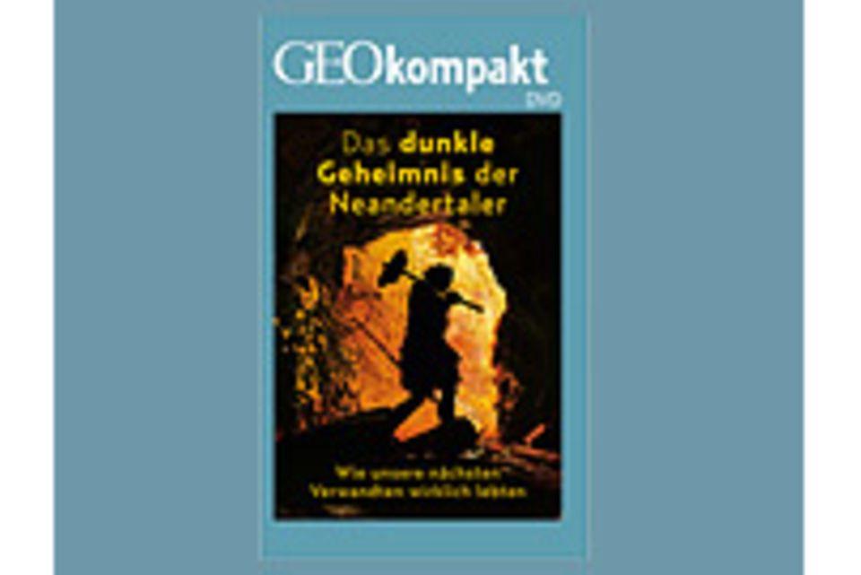 Neandertaler: GEOkompakt-DVD: Das dunkle Geheimnis der Neandertaler