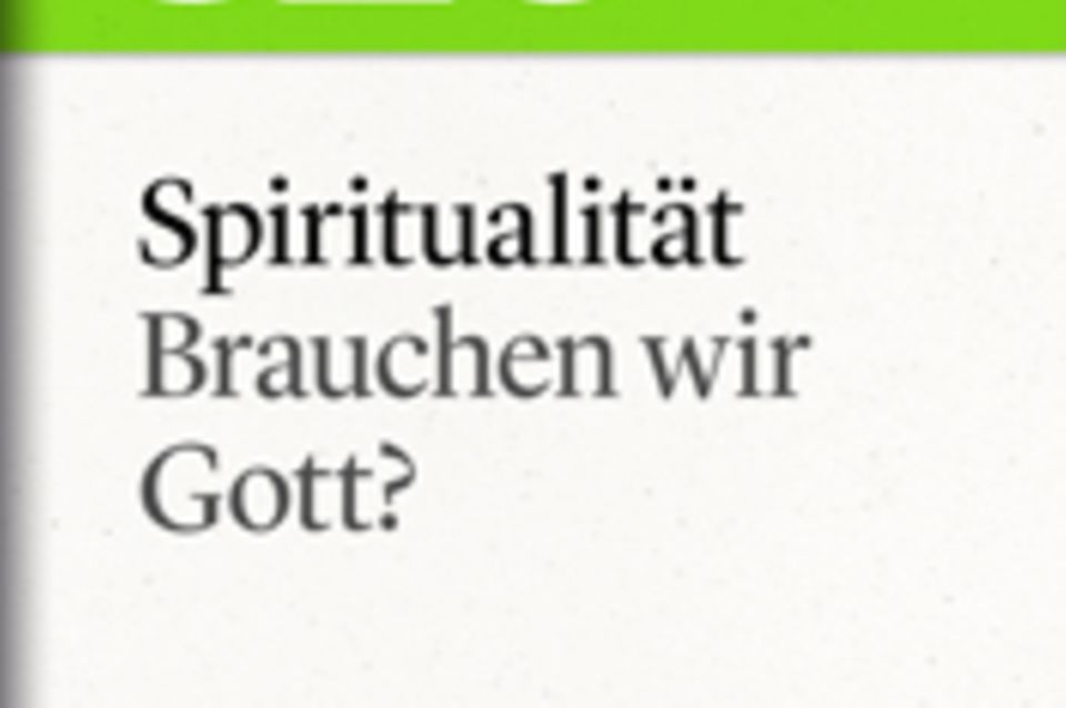 """Brauchen wir Gott?: GEO eBook """"Spiritualität"""""""