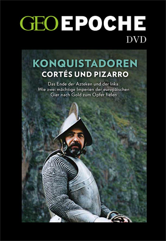 Südamerika: Die DVD zum Heft: Eine Dokumentation über Hernán Cortés und Francisco Pizarro