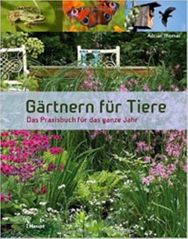 Buchtipp: Gärtnern für Tiere - Das Praxisbuch für das ganze Jahr