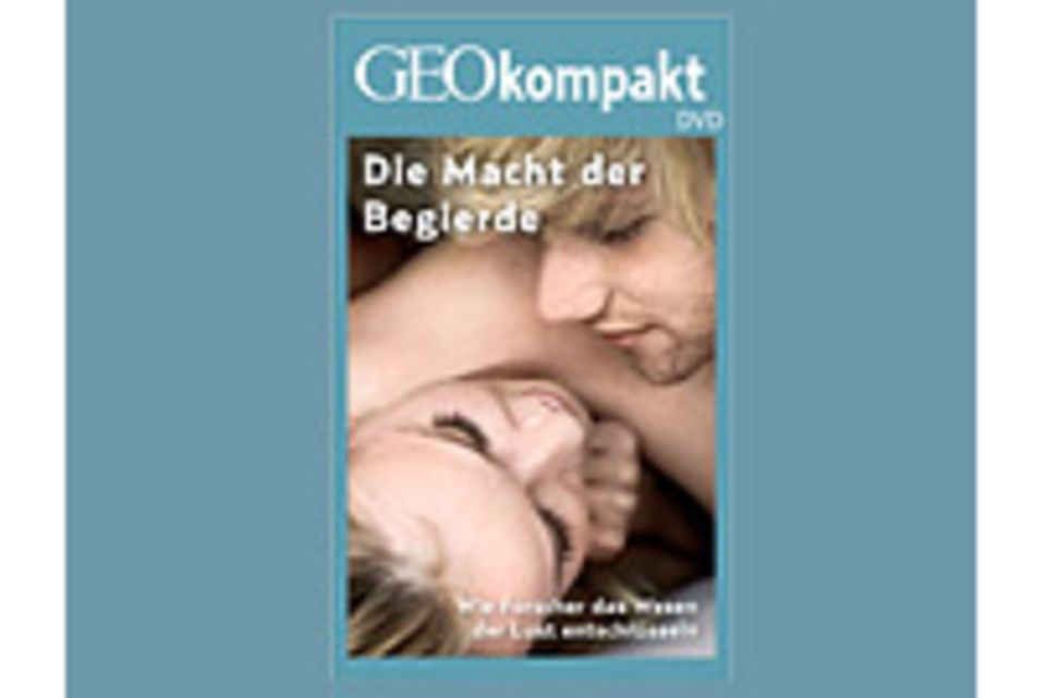 Sex: GEOkompakt-DVD: Die Macht der Begierde