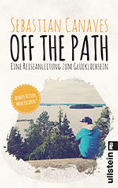 Der Traum vom Reisen: Off the Path, 240 Seiten, Texte in Deutsch, 12,99 €, erschien 2015 bei Ullstein Buchverlage