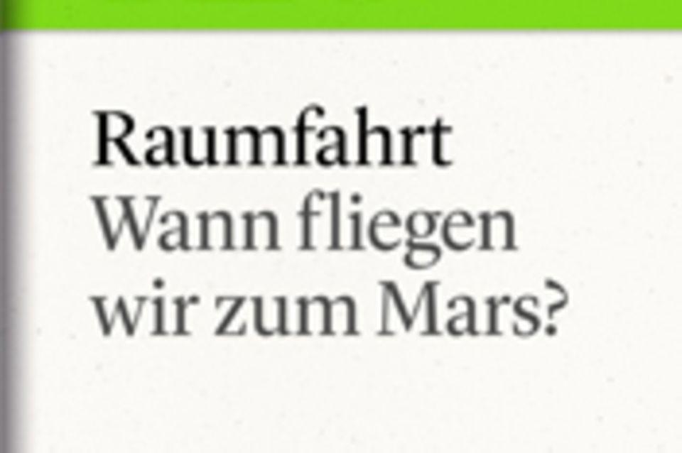 "Wann fliegen wir zum Mars?: GEO eBook ""Raumfahrt"""