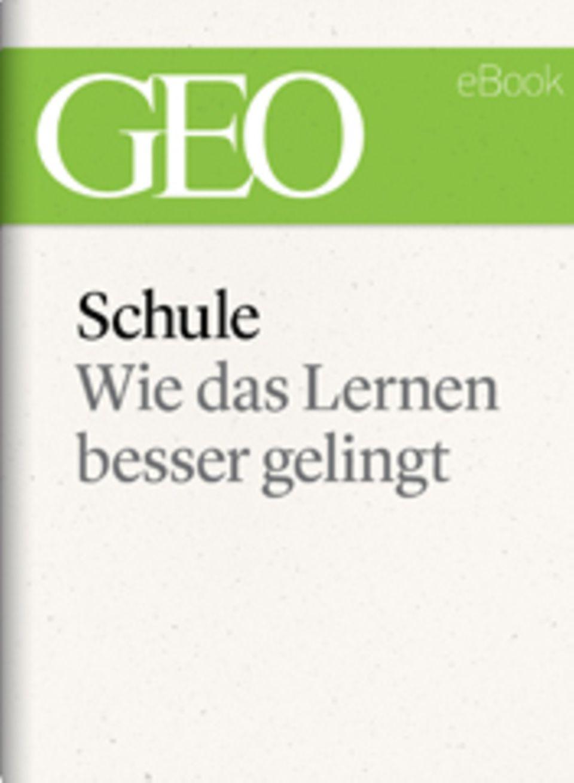 """Wie das Lernen besser gelingt: GEO eBook """"Schule"""""""