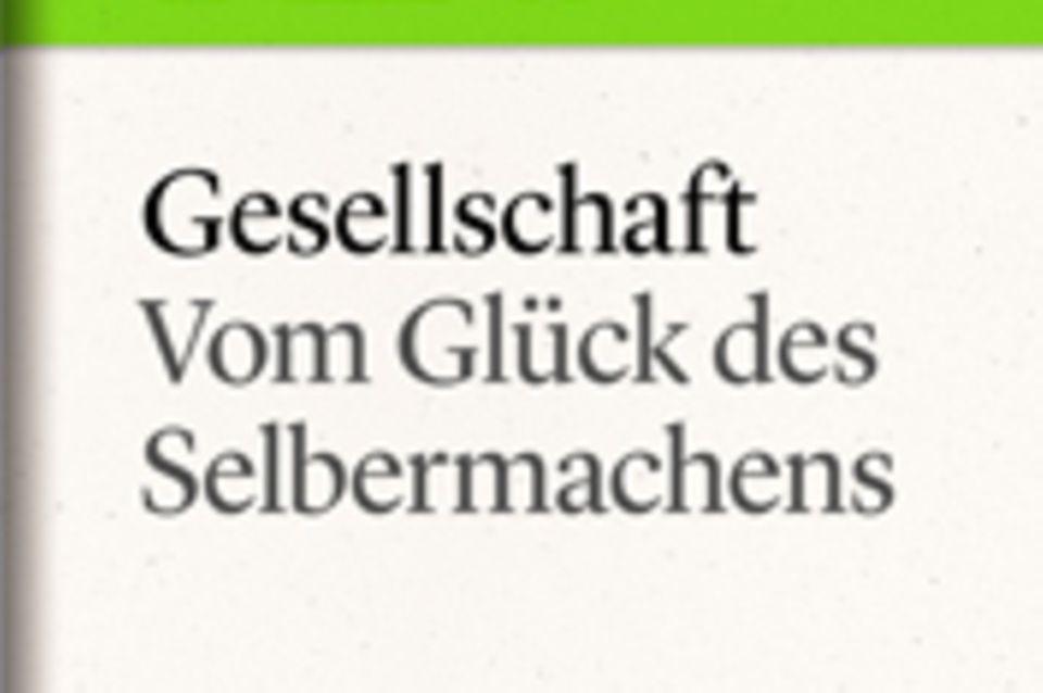 """Vom Glück des Selbermachens: GEO eBook """"Gesellschaft"""""""