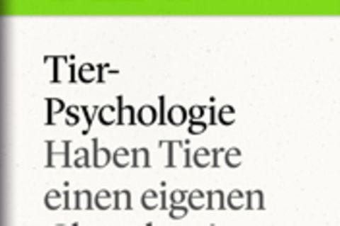 """Haben Tiere einen eigenen Charakter?: GEO eBook """"Tierpsychologie"""""""
