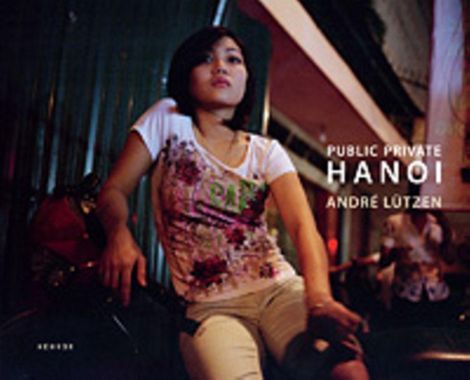 Fotogalerie: André Lützen: Public Private Hanoi 120 Seiten 72 Farbabbildungen, Hardcover Kehrer Verlag 2010