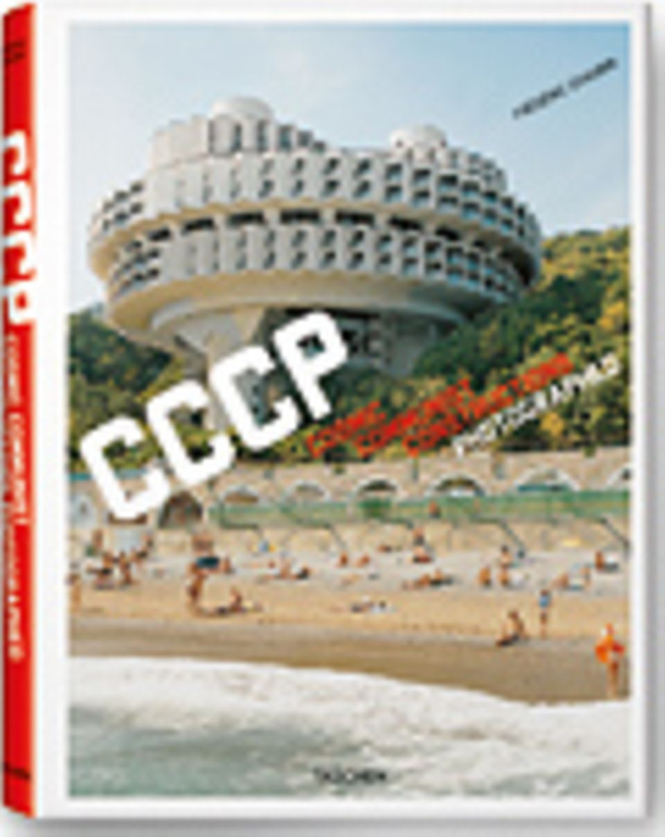 Fotogalerie: Frédéric Chaubin CCCP - Cosmic Communist Constructions Photographed Taschen Verlag 2011