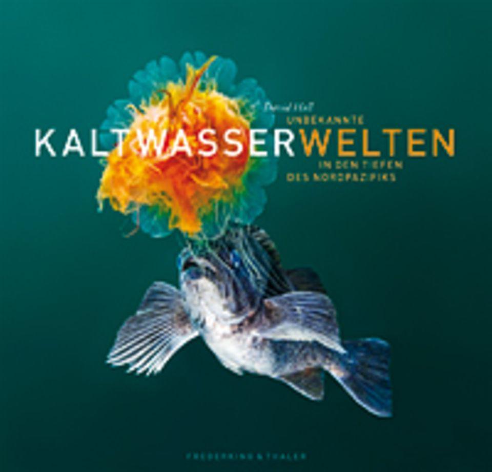 Unterwasserfotografie: Unbekannte Kaltwasserwelten In den Tiefen des Nordpazifiks Frederking & Thaler 160 Seiten, 150 Abbildungen