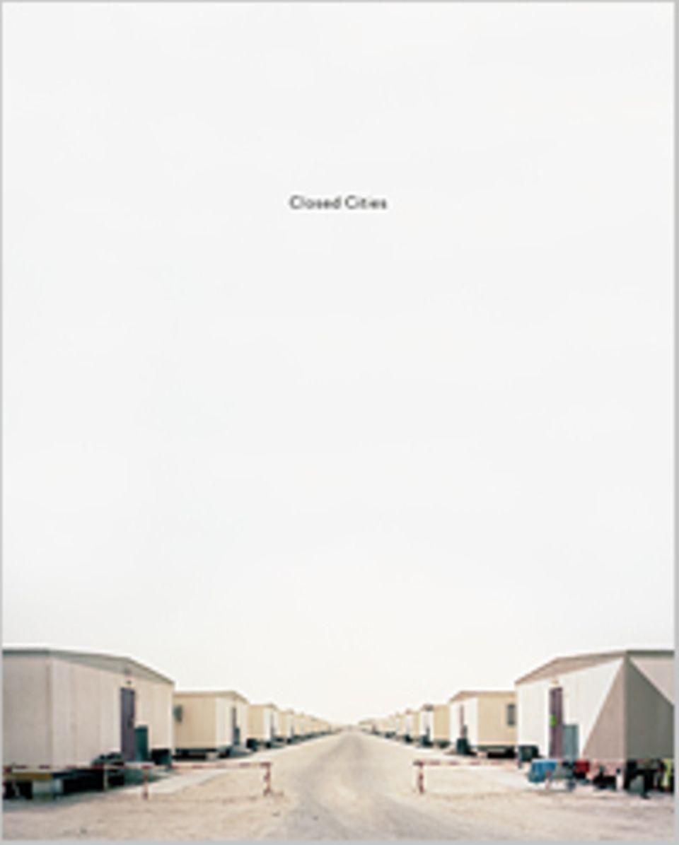 Fotogalerie: CLOSED CITIES, Gregor Sailer, mit Essays von Margit Zuckriegl, Walter Moser, Wencke Hertzsch, Kehrer Verlag 2012, 48 Euro, 300 Seiten, 151 Farbabbildungen