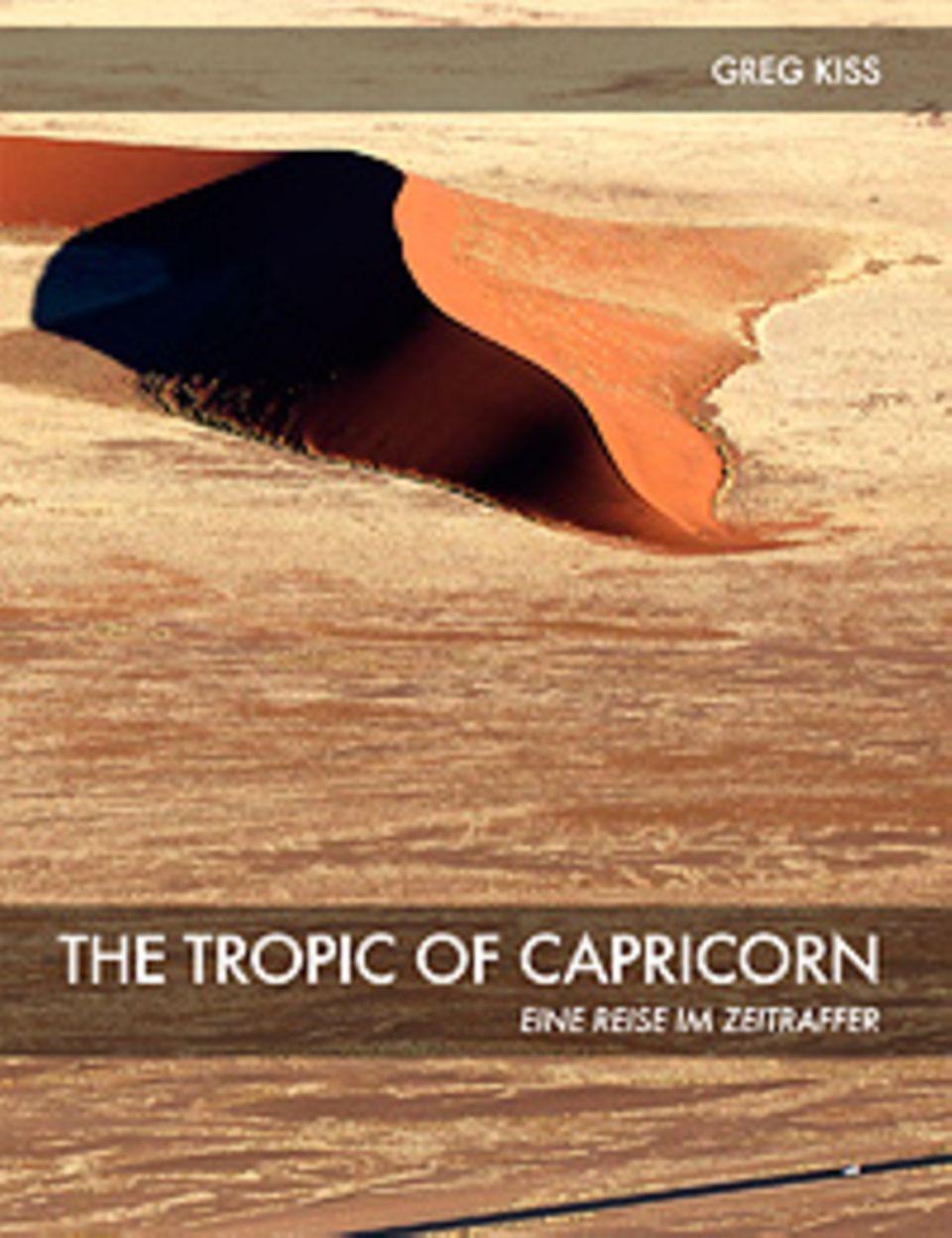 Fotogalerie: Greg Kiss The Tropic of Capricorn iBook (deutsch), 111 Seiten 124 Fotos, 2012, 8,90 Euro