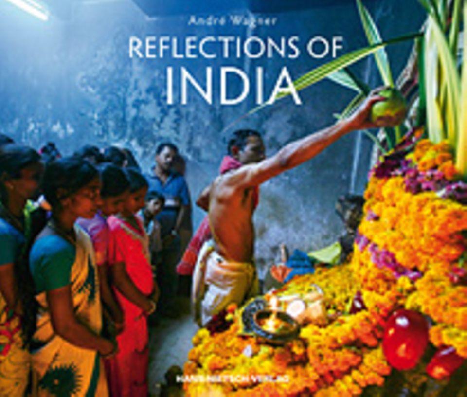 Reflections of India, 128 Seiten, 2012, Text in Deutsch und Englisch, 24,90 Euro, erschienen im Hans-Nietsch-Verlag