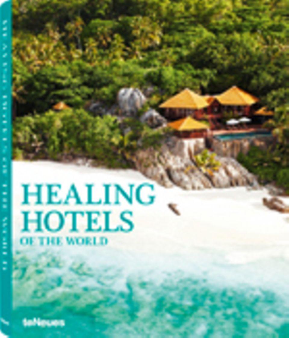 Fotogalerie: Healing Hotels of the World, 272 Seiten, 312 Bilder in Farbe, Texte auf Deutsch und Englisch, erschienen bei teNeues