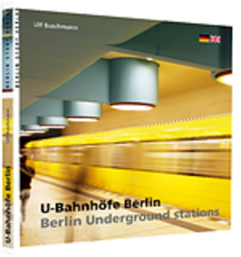 Fotogalerie: U-Bahnhöfe Berlin, 94 Seiten, Texte auf Deutsch und Englisch, erschienen bei Berlin Story Verlag