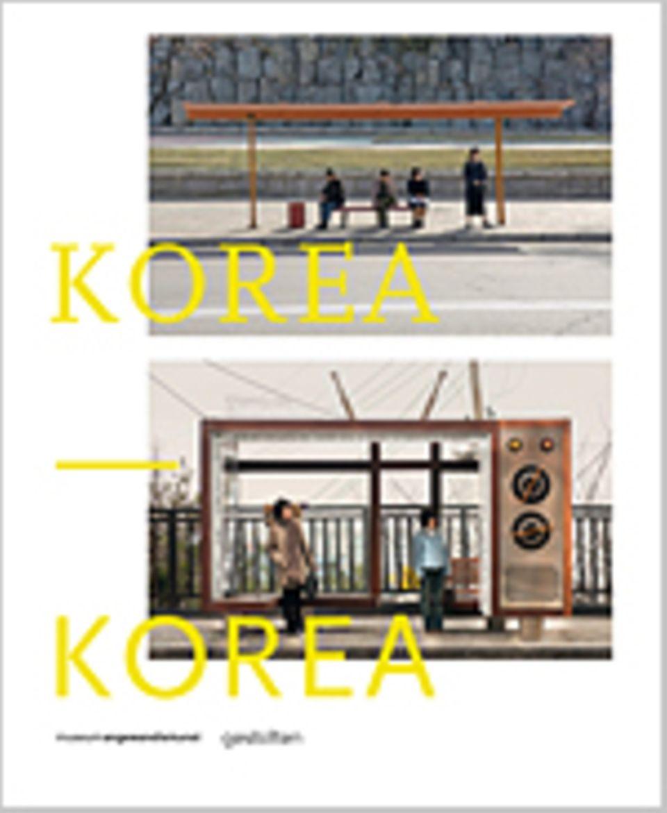 Fotogalerie: Korea - Korea, 120 Seiten, 98 Bilder in Farbe, Texte auf Deutsch und Englisch, erschienen bei Gestalten Verlag