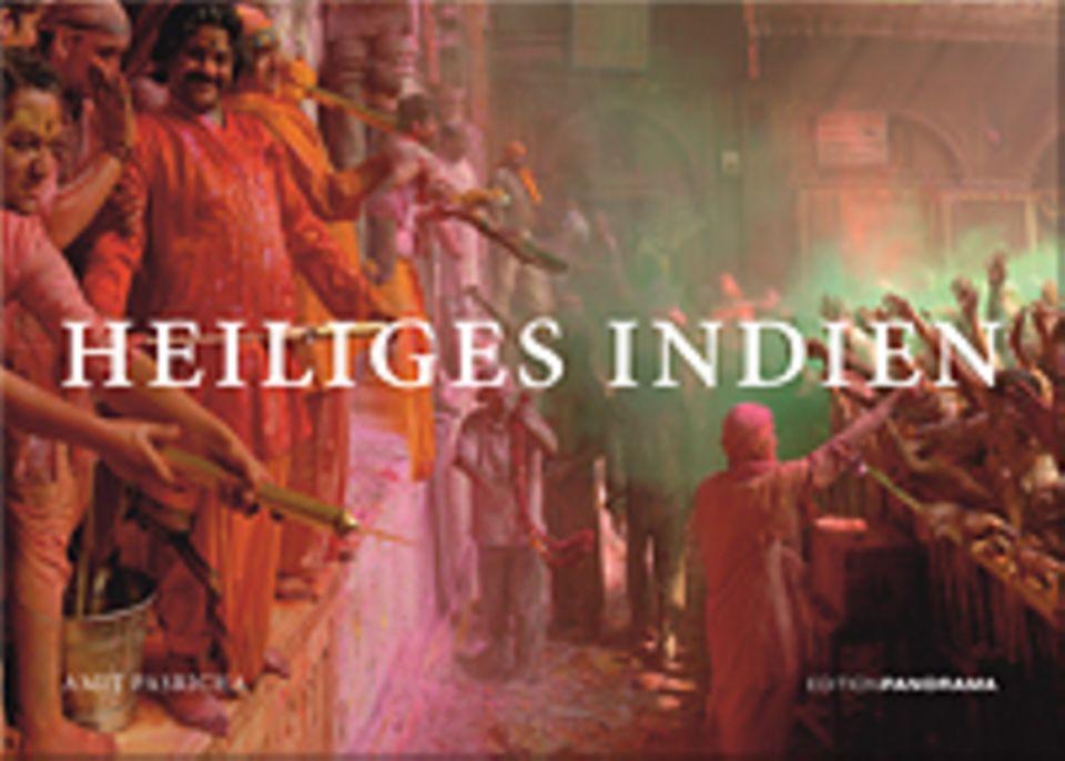 Fotogalerie: Heiliges Indien, 192 Seiten, 108 Bilder in Farbe, Texte auf Deutsch, erschienen bei Edition Panorama