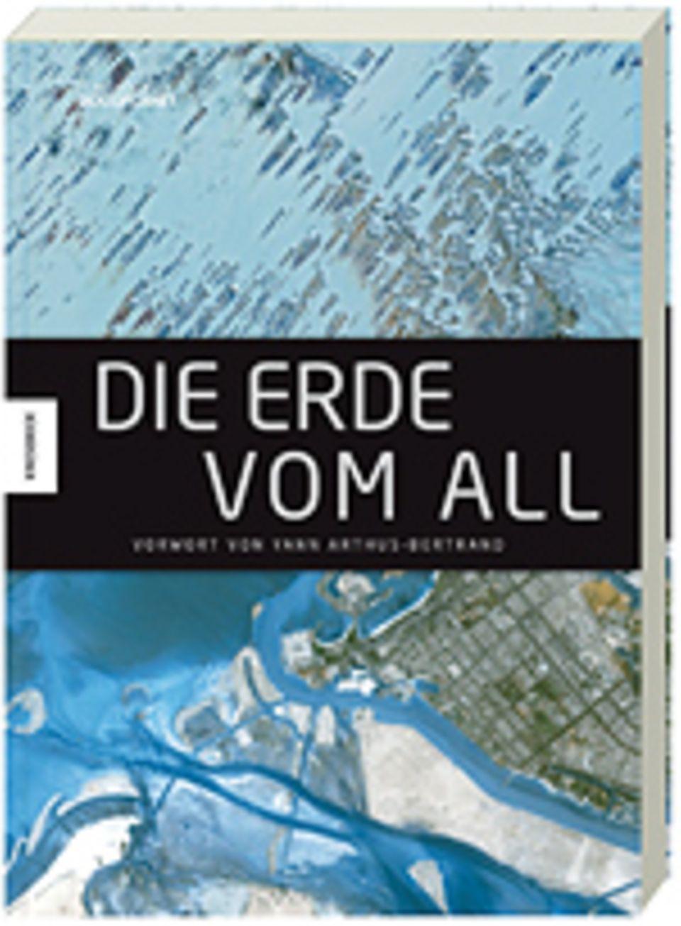 Satellitenfotos: Yann Arthus-Bertrand Die Erde vom All 256 Seiten, 195 farb. Abb. Knesebeck Verlag 2014 39,95 Euro