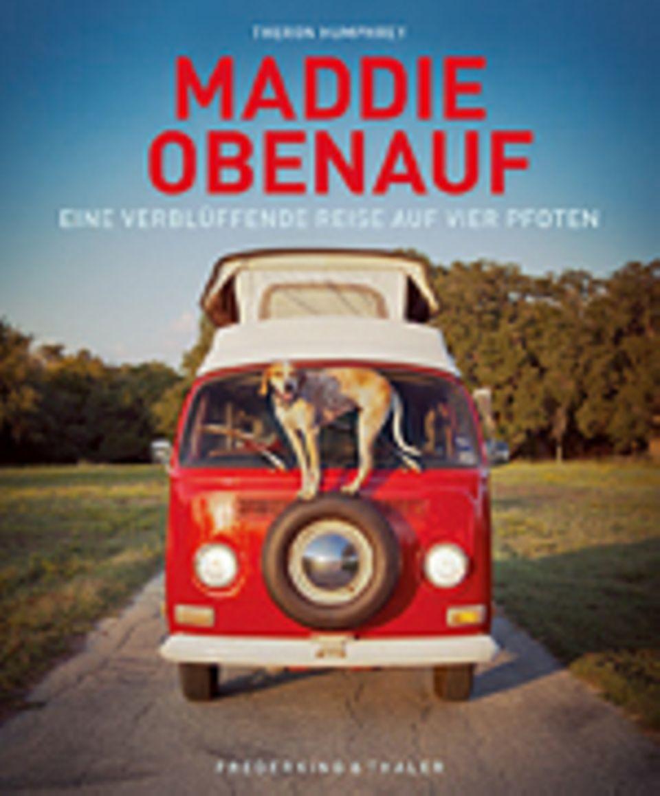 Fotogalerie: Theron Humphrey, Maddie obenauf, Eine verblüffende Reise auf vier Pfoten, 144 Seiten, ca. 120 Abb, 14,99 €, Frederking & Thaler Verlag