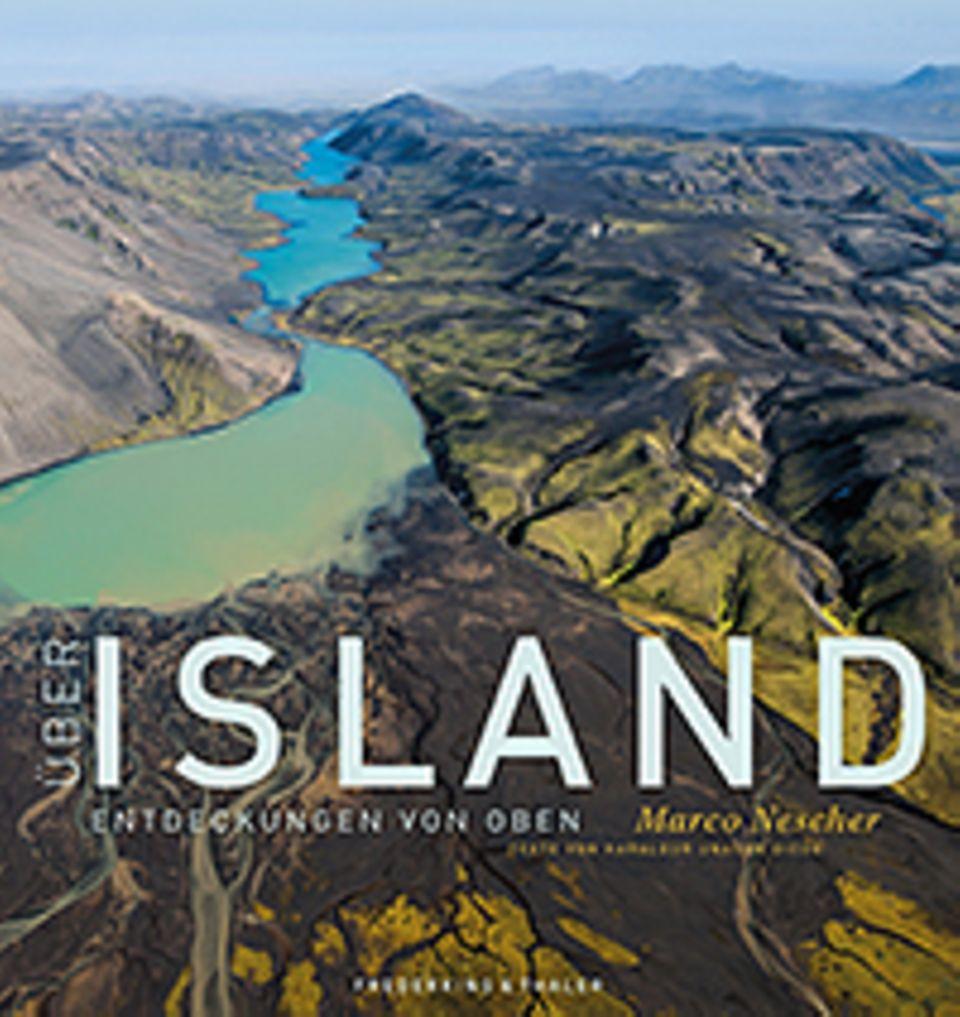 Luftbilder: Marco Nescher, Haraldur U. Diego Über Island - Entdeckungen von oben 224 S., ca. 240 Abb., 49,99 Euro Frederking & Thaler Verlag 2015