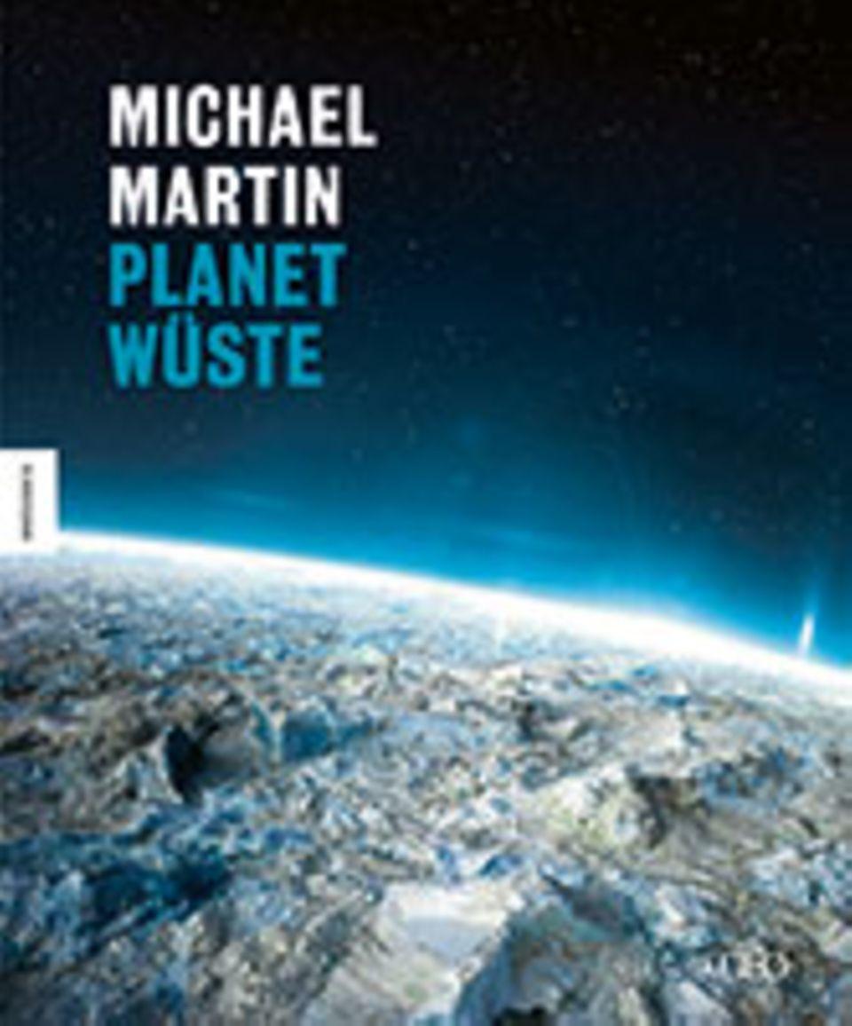 Planet Wüste: Michael Martin Planet Wüste 448 Seiten mit 400 farbigen Abbildungen und Karten Knesebeck Verlag 2015, 49,95 Euro