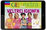 App: GEOlino extra Weltreligionen fürs iPad und Tablet!