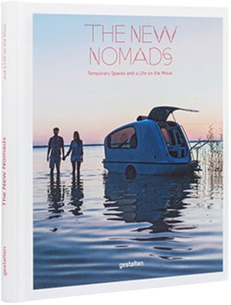 The New Nomads: The New Nomads, Robert Klanten, Sven Ehmann, Michelle Galindo, Hardcover, 224 Seiten, English, Gestalten Verlag, 39,90 Euro