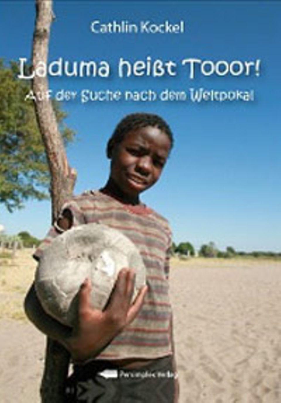 "Cover des Romans ""Laduma heißt Tooor!"" von Cathlin Kockel"