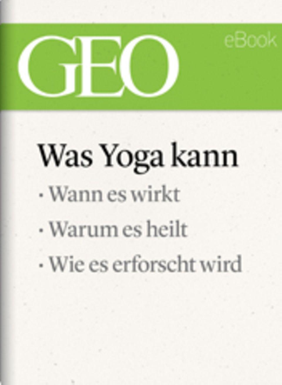 """Was Yoga kann: GEO eBook """"Yoga"""""""