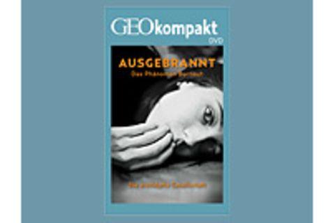 Burnout: GEOkompakt-DVD: Ausgebrannt