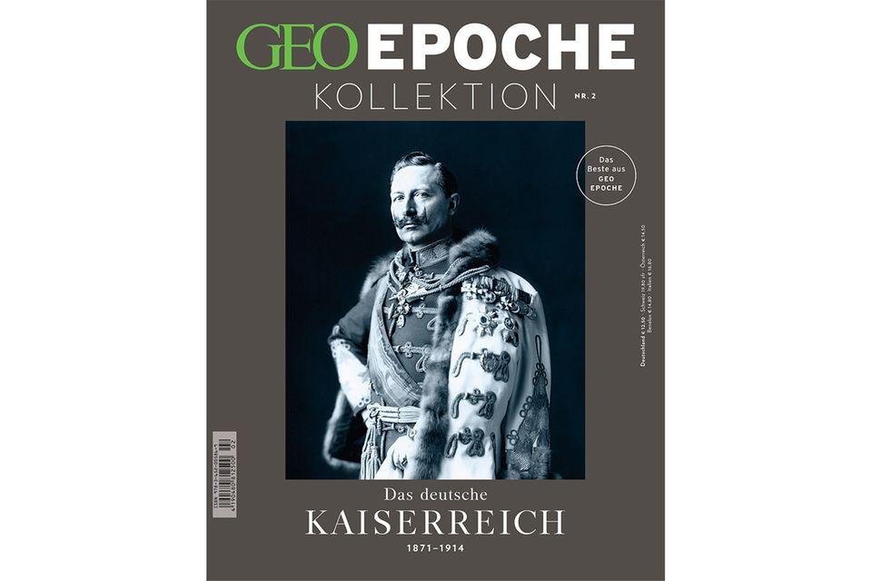 GEO EPOCHE KOLLEKTION Nr. 2 - 04/2016: GEO EPOCHE KOLLEKTION Nr. 2 - 04/2016 - Das deutsche Kaiserreich