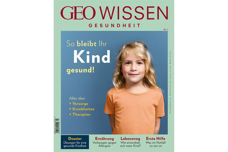 GEO WISSEN GESUNDHEIT Nr. 3: GEO WISSEN GESUNDHEIT Nr. 3 - So bleibt ihr Kind gesund!