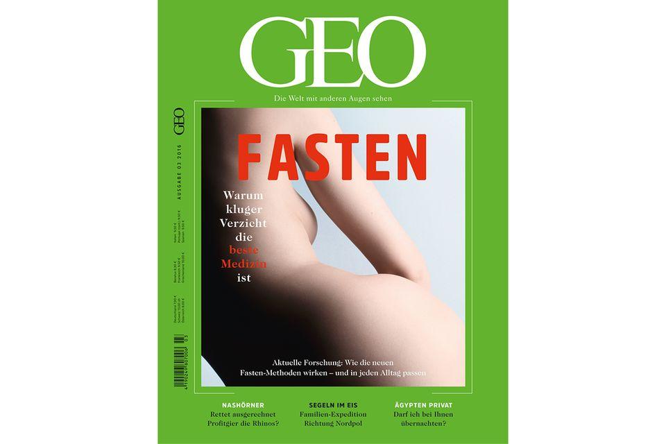 GEO Nr. 03/16: GEO Nr. 03/16 - Fasten - Warum kluger Verzicht die beste Medizin ist