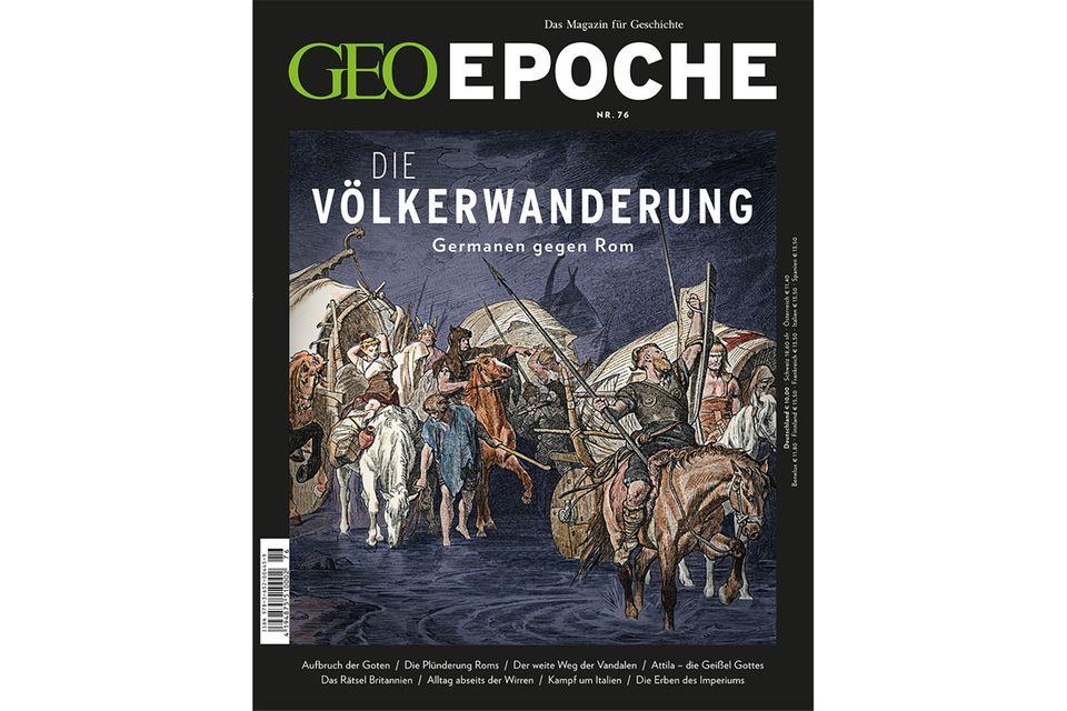 GEO EPOCHE Nr. 76 - 12/15: GEO EPOCHE Nr. 76 - 12/15 - GEO EPOCHE Die Völkerwanderung