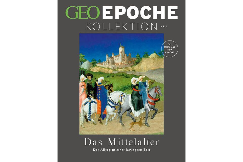 GEO EPOCHE KOLLEKTION Nr. 1 - 12/2015: GEO EPOCHE KOLLEKTION Nr. 1 - 12/2015 - Das Mittelalter