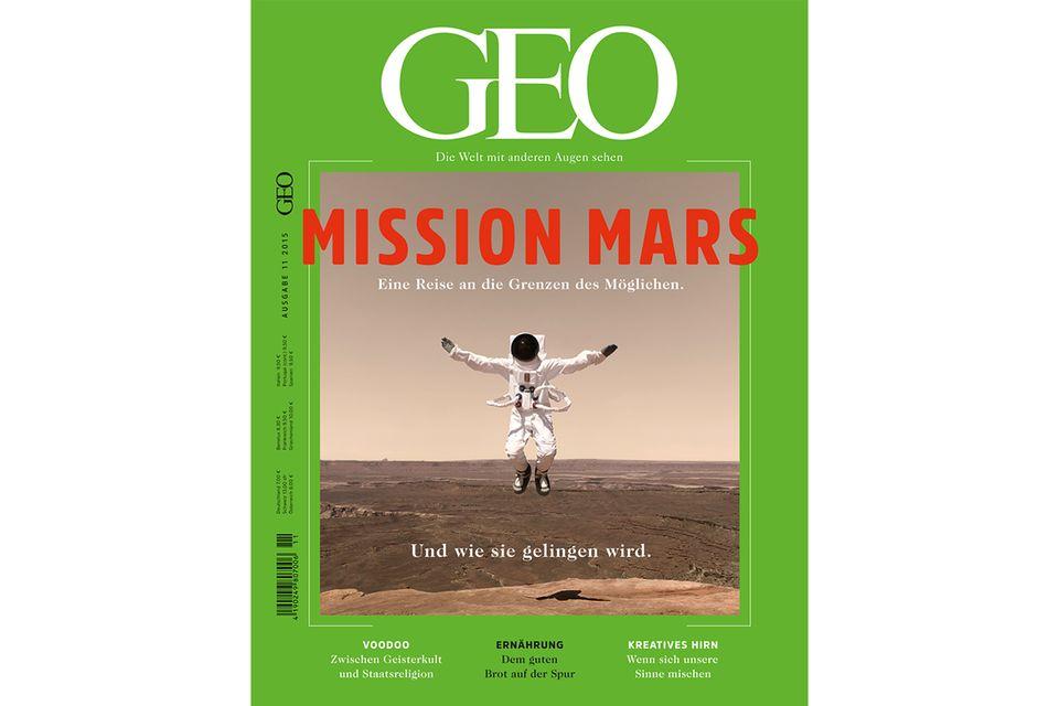 GEO Nr. 11/15: GEO Nr. 11/15 - Mission Mars - Eine Reise an die Grenzen des Möglichen