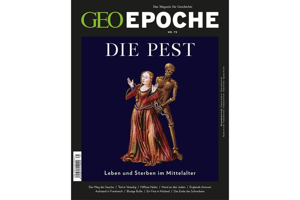 GEO EPOCHE Nr. 75 - 10/15: GEO EPOCHE Nr. 75 - 10/15 - GEO EPOCHE Die Pest