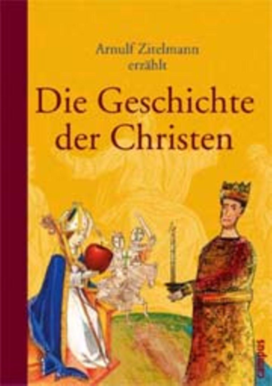 Von Heiligen und Revolutionären: Geschichte der Christen