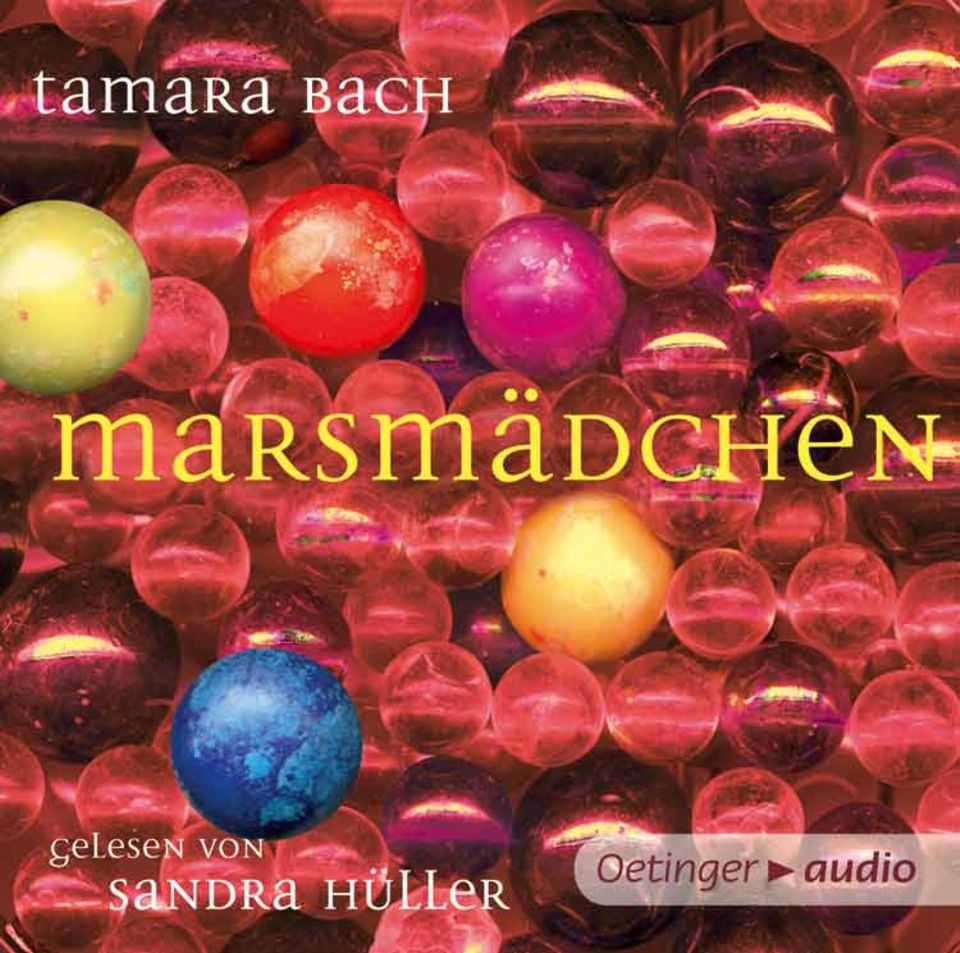 Tamara Bach: Marsmädchen Gelesen von: Sandra Hüller Oetinger Audio, 186 Minuten, EUR 19,95 Ab 12 Jahre
