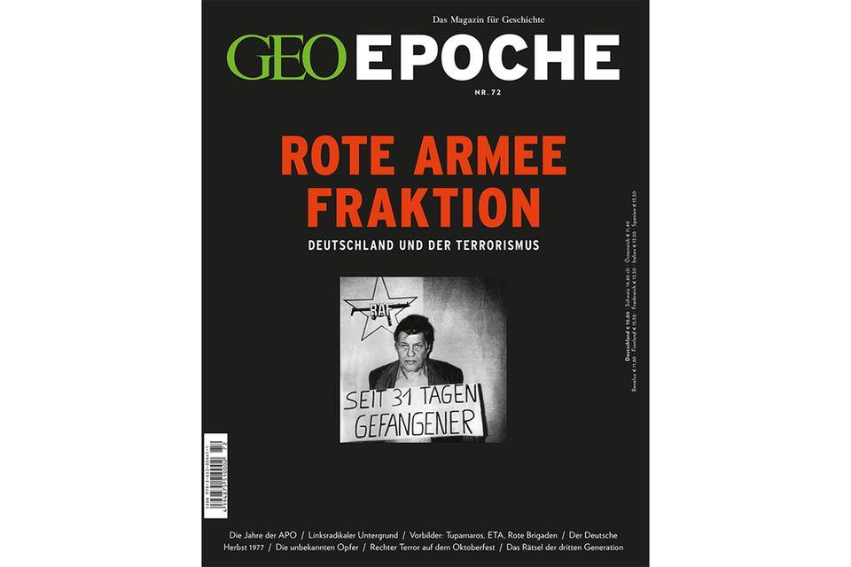 GEO EPOCHE Nr. 72 - 04/15: GEO EPOCHE Nr. 72 - 04/15 - GEO EPOCHE Rote Armee Fraktion