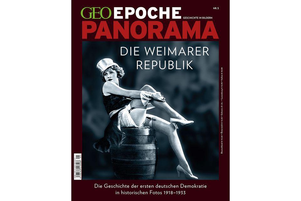 GEO EPOCHE PANORAMA Nr. 5 - 02/2015: GEO EPOCHE PANORAMA Nr. 5 - 02/2015 - Die Weimarer Republik