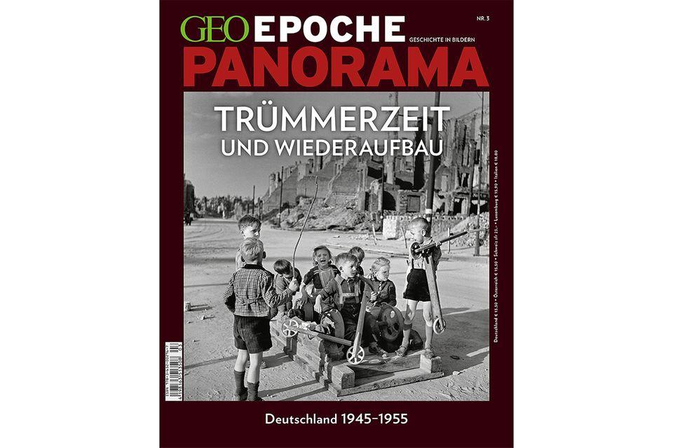 GEO EPOCHE PANORAMA Nr. 3 - 02/2014: GEO EPOCHE PANORAMA Nr. 3 - 02/2014 - Deutschland 1945-1955: Trümmerzeit und Wiederaufbau