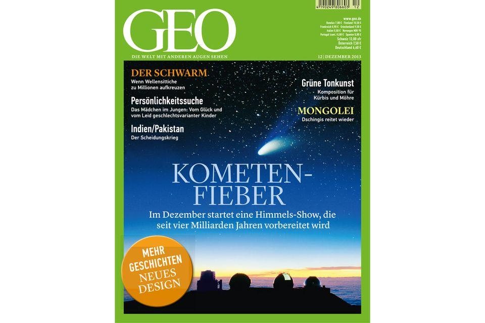 GEO Nr. 12/13: GEO Nr. 12/13 - Kometen-Fieber: Eine Himmels-Show